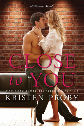 Close to You by Kristen Proby * New Release * Excerpt * GC Giveaway