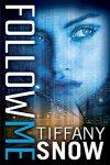 Follow Me by Tiffany Snow