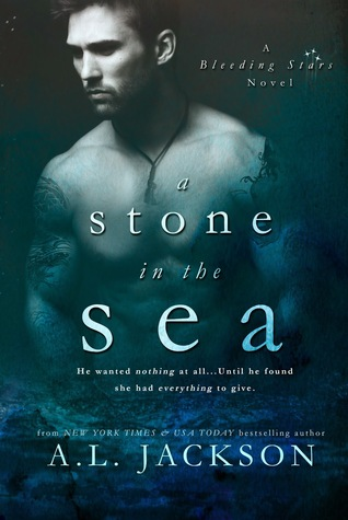 A Stone In The Sea (Bleeding Stars #1) by A. L. Jackson