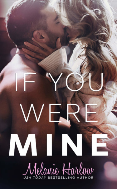 COVER REVEAL * If You Were Mine by Melanie Harlow