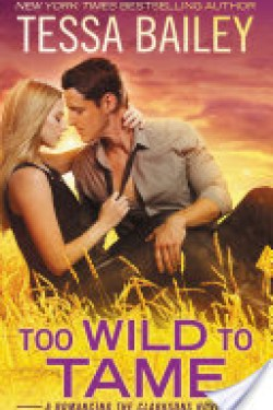 Too Wild To Tame by Tessa Bailey * Release Day * PB Giveaway