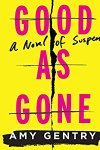 *Have You Heard? * Audiobooks For Your Listening Pleasure* Good as Gone by Amy Gentry