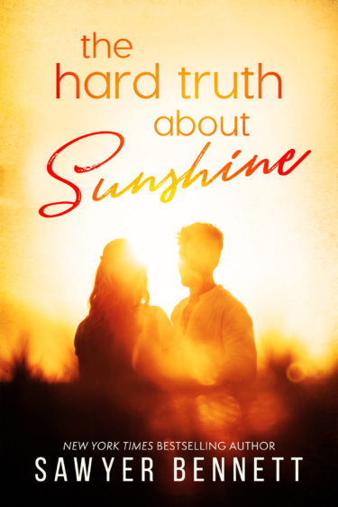 The Hard Truth About Sunshine by Sawyer Bennett * 5 Star Read