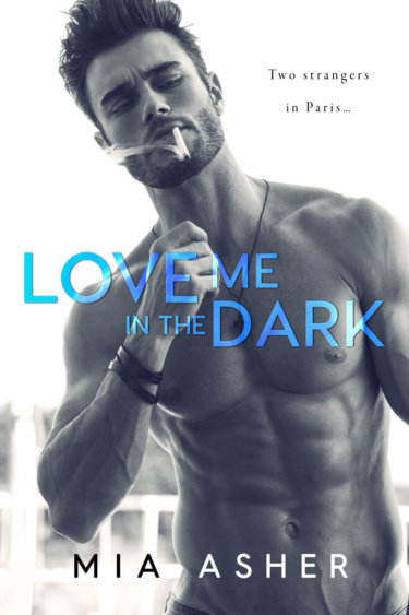 Love Me in the Dark by Mia Asher