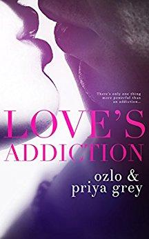 Love's Addiction by Priya Grey and Ozlo Grey