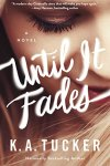 🎉🎊🎉 Happy Release Day! ⭐️🎊⭐️ Blog Tour 🎉🎊🎉 Giveaway   ⭐️⭐️⭐️⭐️⭐️ Stars For Until It Fades by K. A. Tucker