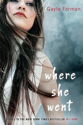 Where She Went (If I Stay #2) by Gayle Forman