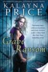 Grave Ransom by Kalanya Price