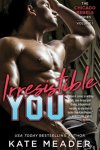 Irresistible You by Kate Meader * Promotional Event * Excerpt