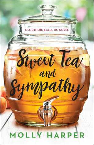 Sweet Tea and Sympathy ~ Southern Eclectic #1 by Molly Harper