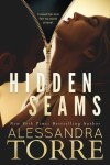 Hidden Seams by Alessandra Torre ~ Highly Recommended ~