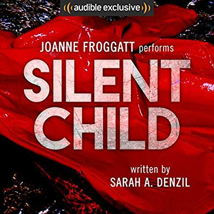 🎧Have You Heard?🎧Audiobooks For Your Listening Pleasure🎧Silent Child by Sarah Denzil🎧Narrated by Joanne Froggatt🎧