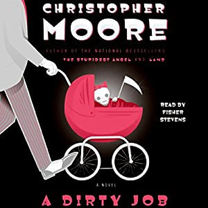 🎧Have You Heard?🎧Audiobooks For Your Listening Pleasure🎧A Dirty Job by Christopher Moore🎧Narrated by Fisher Stevens🎧