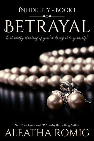 Betrayal ~ Infidelity #1 by Aletha Roming