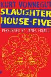 🎧Have You Heard?🎧Audiobooks For Your Listening Pleasure🎧Slaughterhouse-Five by Kurt Vonnegut🎧Narrated by James Franco🎧