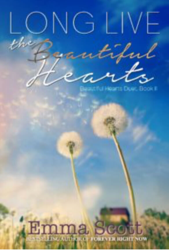 Long Live the Beautiful Hearts (Beautiful Hearts Duet book 2) by Emma Scott * Blog Tour * 5 Star Book Review *