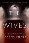 Cover Reveal * The Wives by Tarryn Fisher * Coming December 30th * PreOrder Now