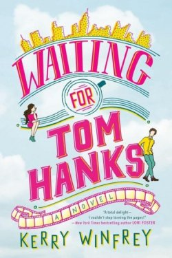 Fall Book Recommendation * Waiting for Tom Hanks by Kerry Winfrey