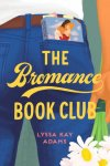 The Bromance Book Club by Lyssa Kay Adams * November Book Recommendation!