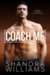 RELEASE WEEK: Coach Me by Shanora Williams