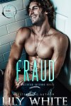 Blog Tour * Fraud (Antihero Inferno series book 2) by Lily White * 5 Star Book Review * Giveaway * Available Now