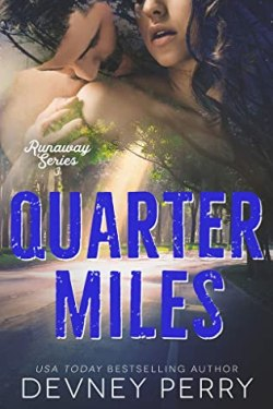 Release Day Blitz * Quarter Miles (Runaway series book 3) by Devney Perry * Excerpt * Available Now