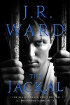 Release Day Blitz * The Jackal  (Black Dagger Brotherhood: Prison Camp, book 1) by JR Ward * Available Now