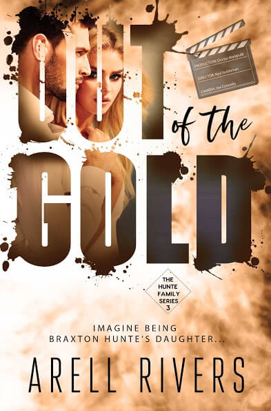Out of the Gold: Imagine Being Braxton Hunte's Daughter (The Hunte Family #3) by Arell Rivers