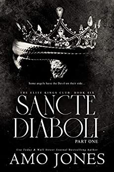 Sancte Diaboli: Part One (The Elite Kings Club, #6) by Amo Jones