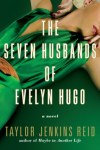 The Seven Husbands of Evelyn Hugo by Taylor Jenkins Reed