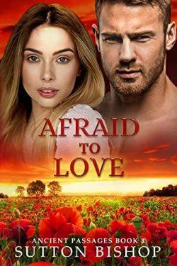 Afraid to Love by Sutton Bishop