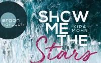 Cover: Show me the Stars (Kira Mohn) | Hörbuch