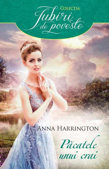Păcatele unui crai de Anna Harrington-Iubiri de poveste-prezentare