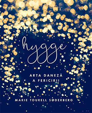 Hygge. Arta daneză a fericirii de Marie Tourell Soderberg