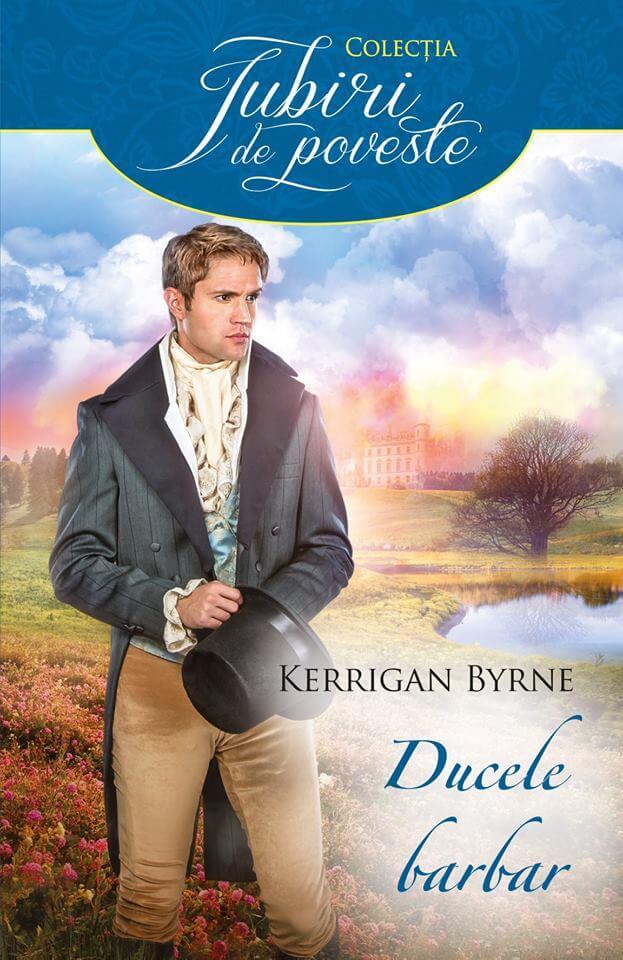 Ducele barbar de Kerrigan Byrne-Colecţia Iubiri de poveste-prezentare