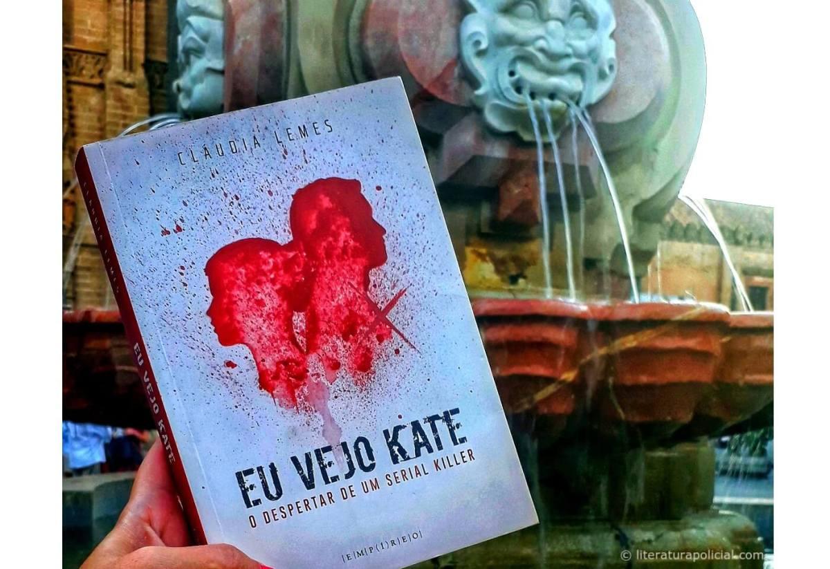 """Você precisa ler """"Eu vejo kate: o despertar de um serial killer"""", de Cláudia Lemes"""