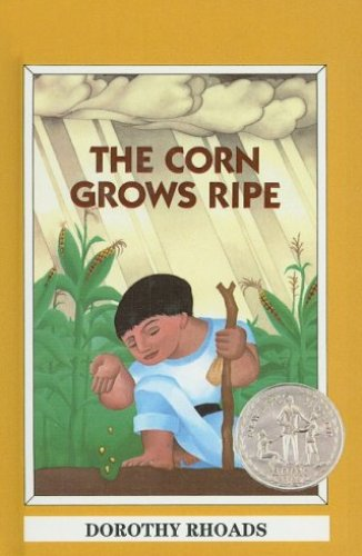 The Corn Grows Ripe, by Dorothy Rhoads