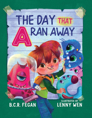 The Day That A Ran Away by B.C.R. Fegan