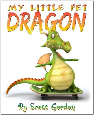 My Little Pet Dragon by Scott Gordon