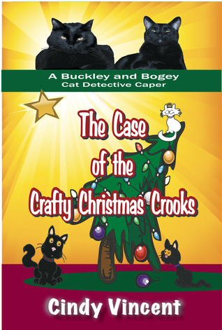 12 Days of Christmas Book Tour-Day 9: Buckley and Bogey- The Case of the Crafty Christmas Crooks by Cindy Vincent