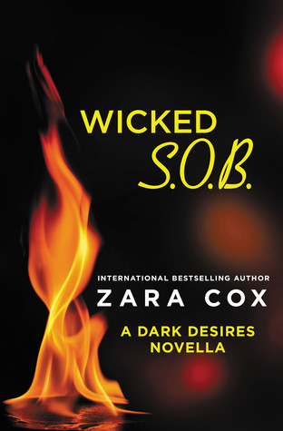 Book Review : Wicked S.O.B (Dark Desires #2.5) by Zara Cox