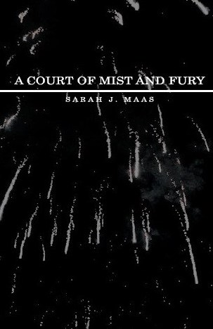 Quotes Galore : A Court of Mist and Fury (ACOTAR #2)  Part I