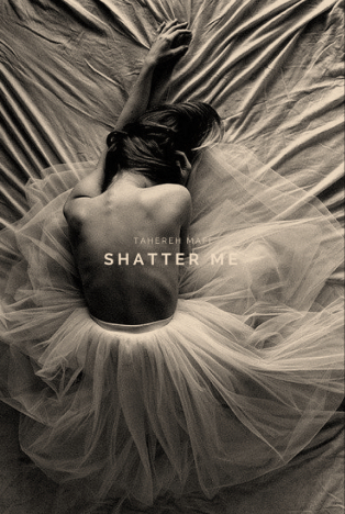 Quotes Galore : Shatter Me (Shatter Me #1) By Tahereh Mafi