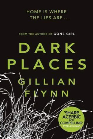 Book Review : Dark Places by Gillian Flynn –– Should You Read It?