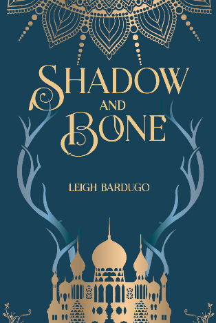 Book Review : Shadow and Bone (The Grisha Trilogy #1) By Leigh Bardugo