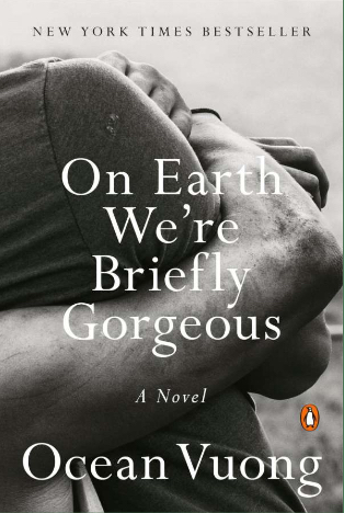 Book Review : On Earth We're Briefly Gorgeous By Ocean Vuong