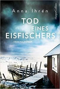Anna Ihrén. Tod eines Eisfischers – Dennis Wilhelmsson 2 (2020)