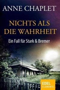 Anne Chaplet. Nichts als die Wahrheit – Stark & Bremer 3 (2000)