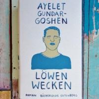 Ayelet Gundar-Goshen: Löwen wecken Büchergilde/Kein & Aber