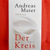 Andreas Maier: Der Kreis Suhrkamp Verlag